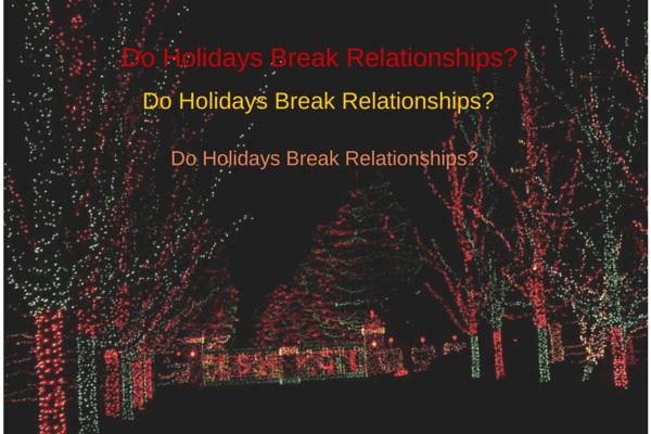 holidays break struggling relationships